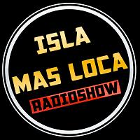 Isla Mas Loca Radioshow